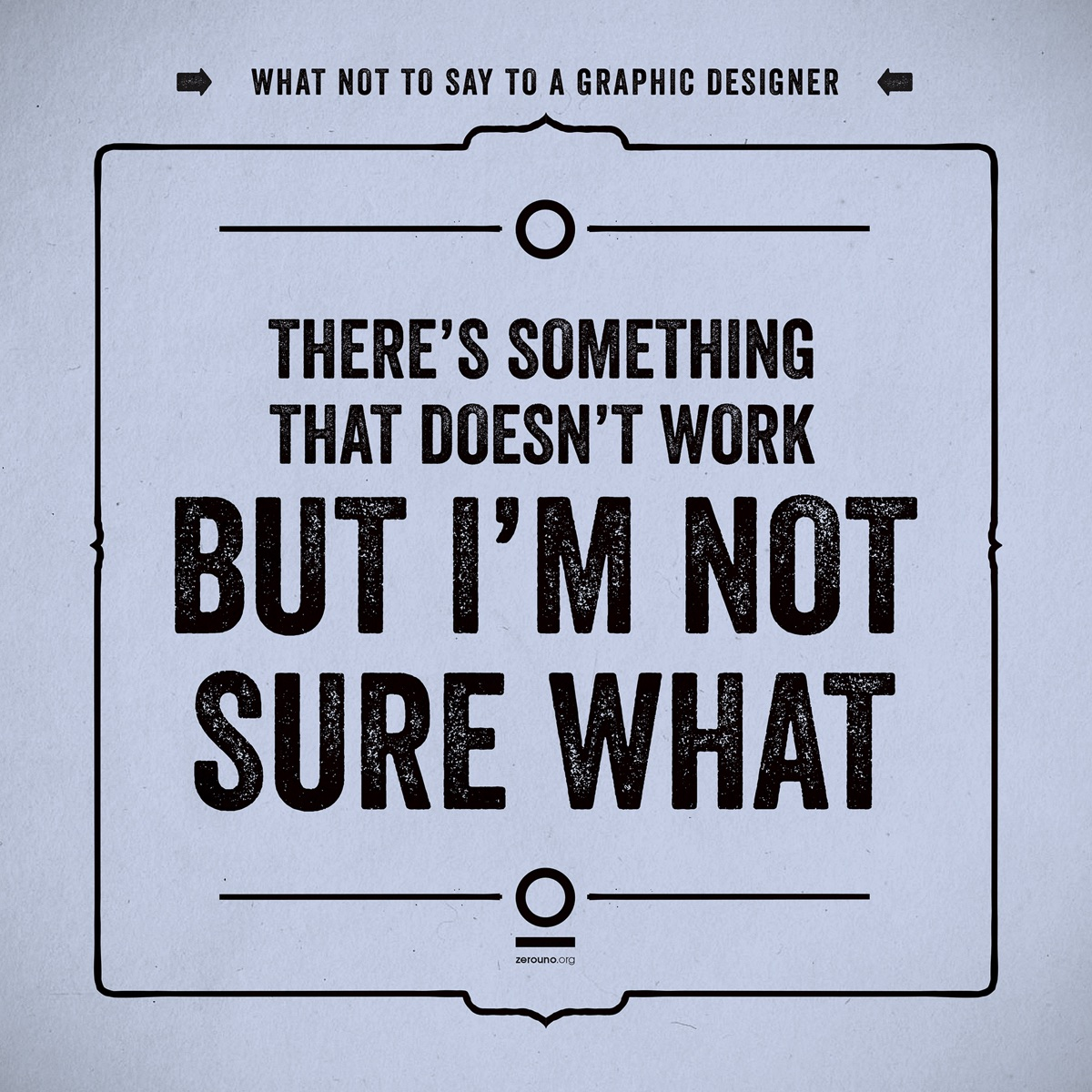 what not to say to a graphic designer11