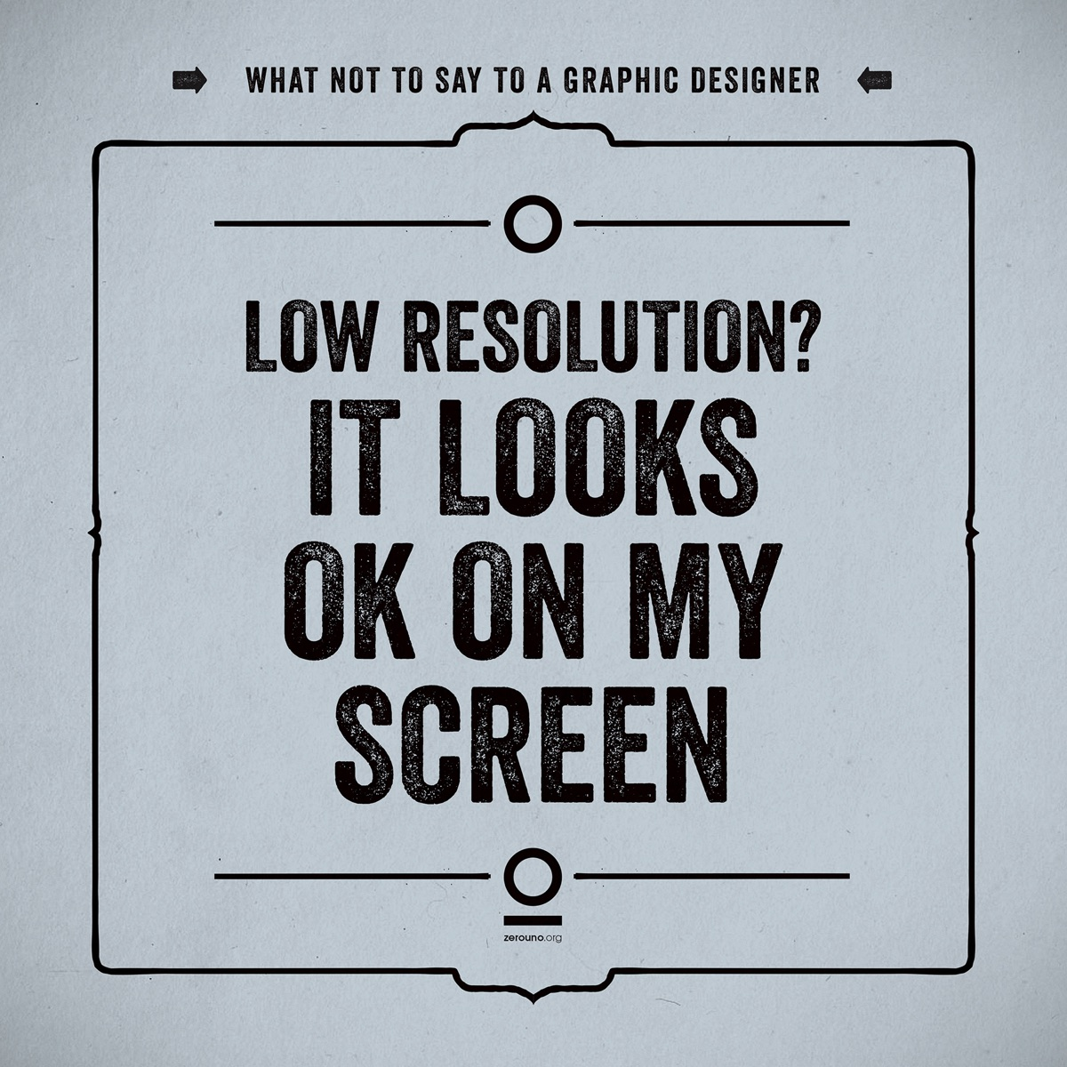 what not to say to a graphic designer8